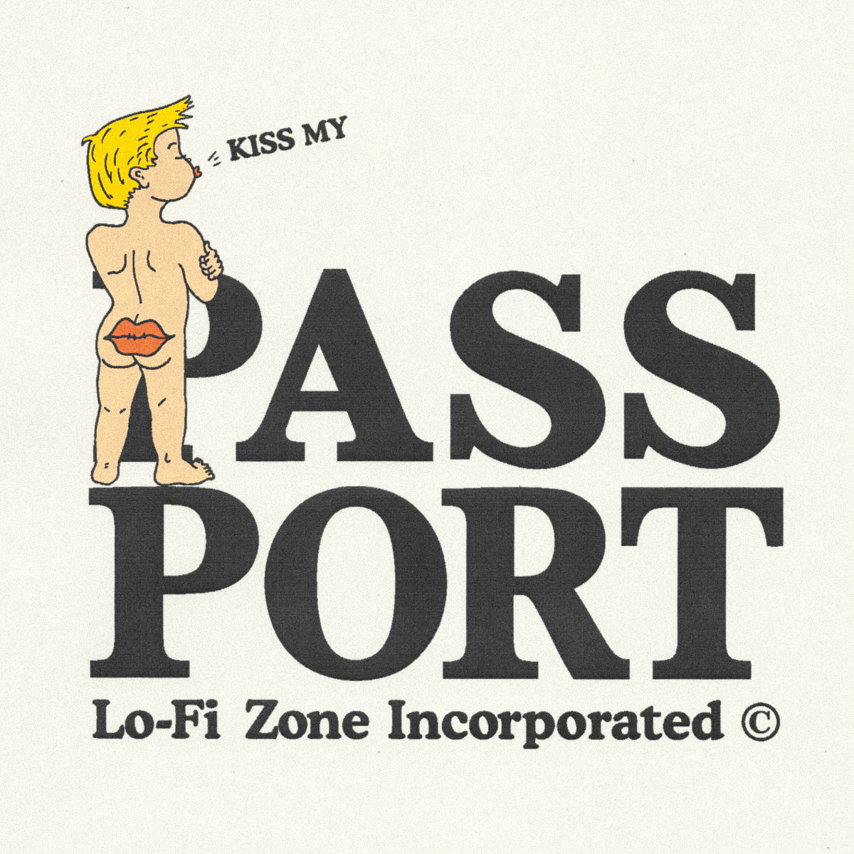 "LO-FI & PASS~PORT ""KISS MY ASS"" TEE WHITE"