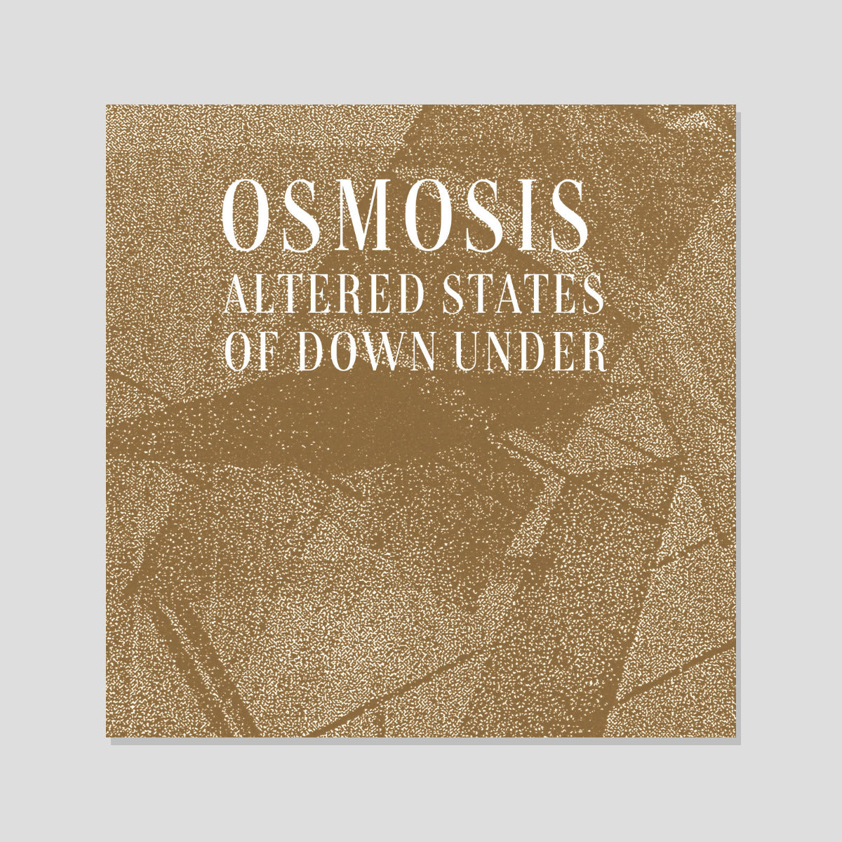 "ALTERED STATES TAPES ""OSMOSIS: ALTERTED STATES OF DOWN UNDER"""