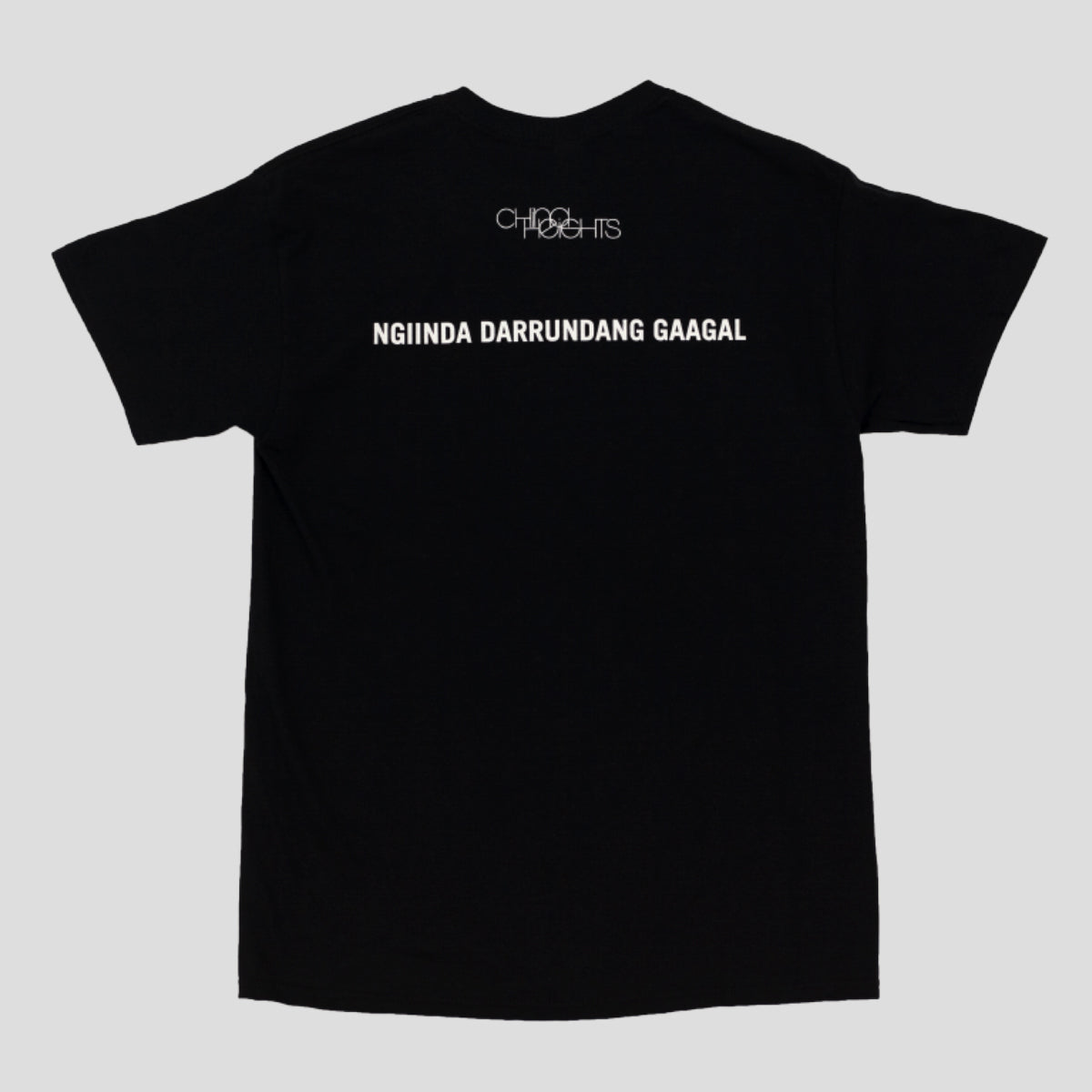 "CHINA HEIGHTS ""NGIINDA DARRUNDANG GAGAAL"" TEE BLACK"