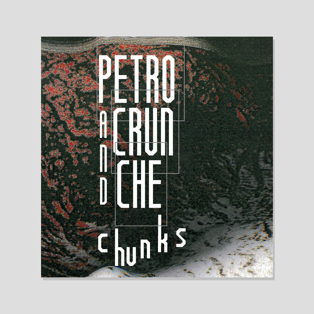 "ALTERED STATES TAPES ""PETRO & CRUNCHE - CHUNKS"""