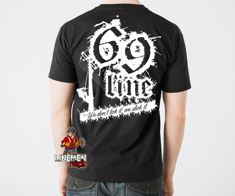 69 Line - We don't lick it, we stick it. Various Apparel.