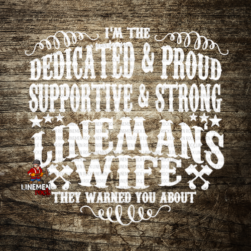 Dedicated and Strong Lineman's Wife Decal - Linemen Rock - Lineman Shirts