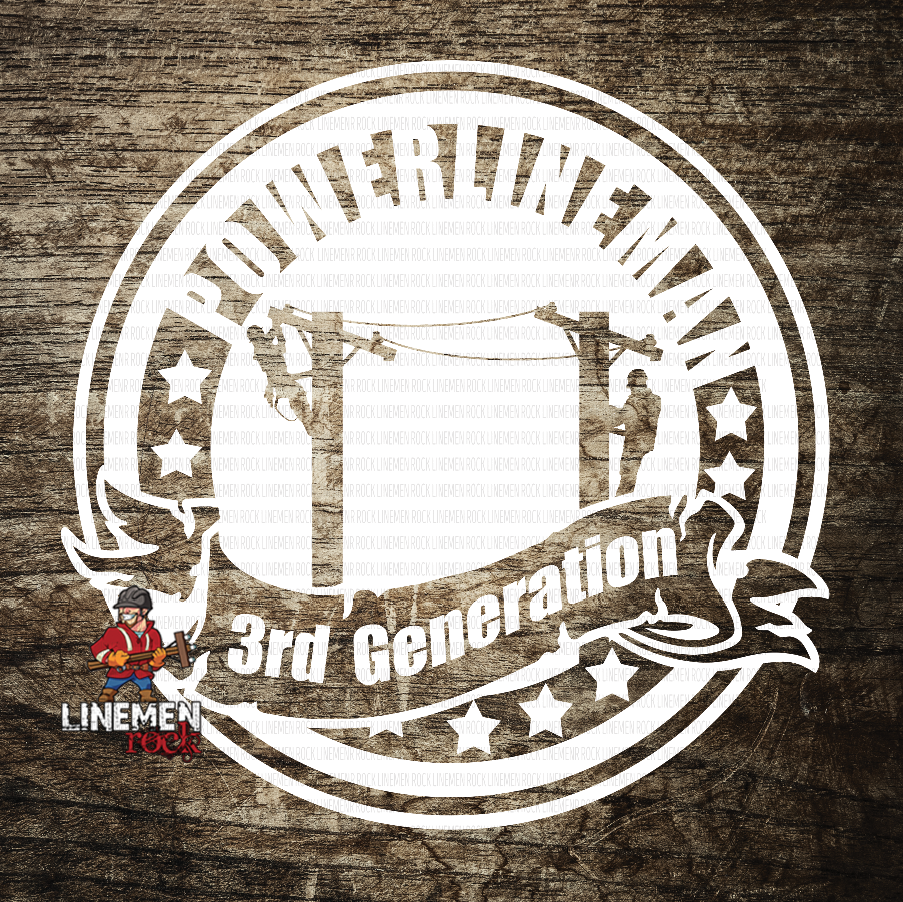 3rd Generation Lineman Powerline Linemen Decal - Linemen Rock - Lineman Shirts