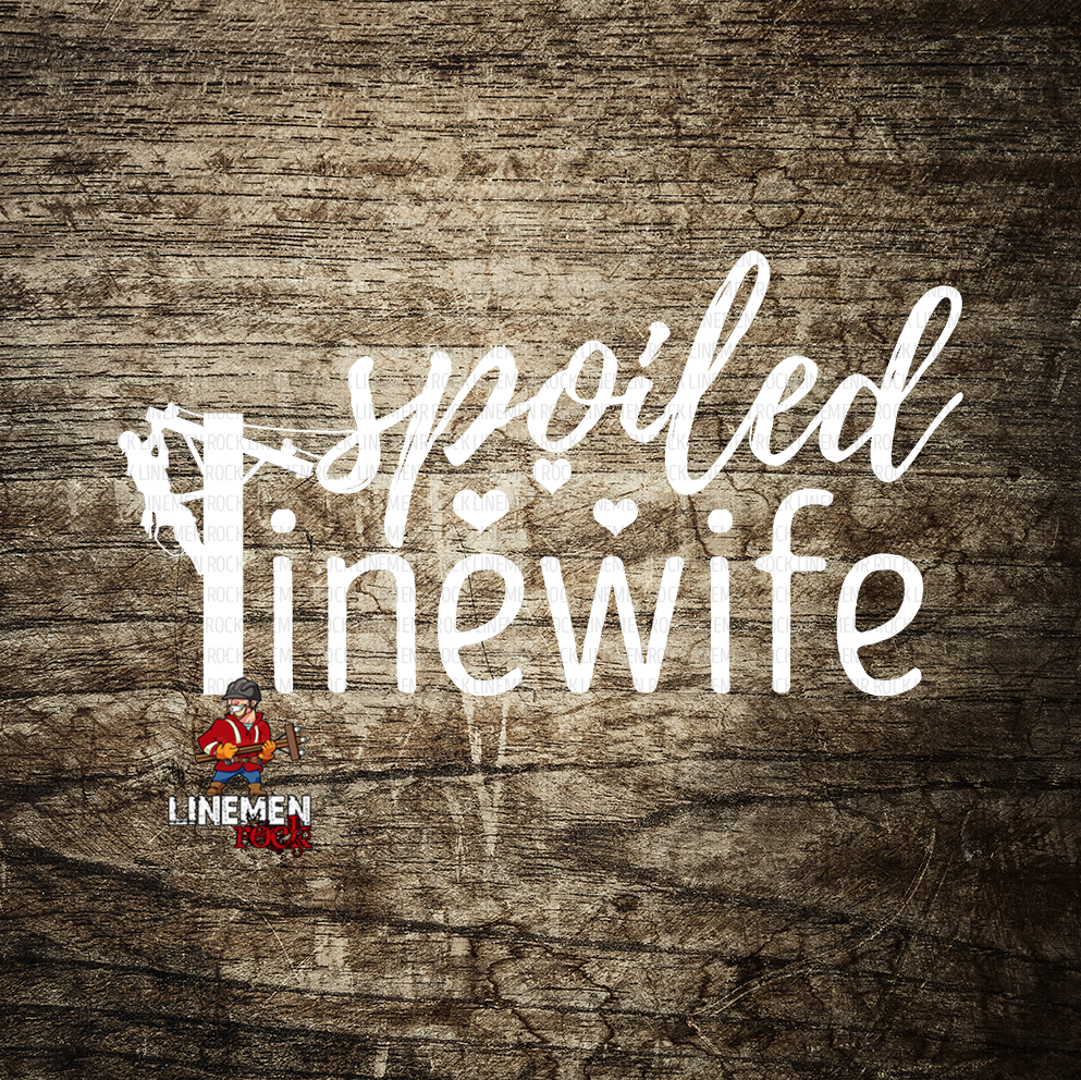 Spoiled Lineman's Wife Decal - Linemen Rock - Lineman Shirts