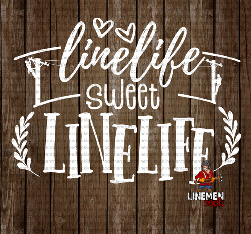 Linelife Sweet Linelife Decal - Linemen Rock - Lineman Shirts