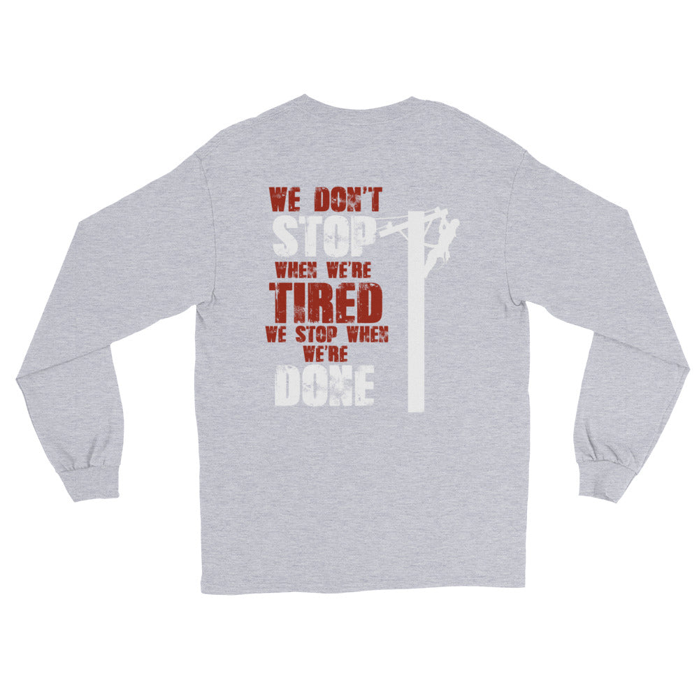 We Don't Stop When We're Tired, We Stop When We're Done - Linemen Rock - Lineman Shirts