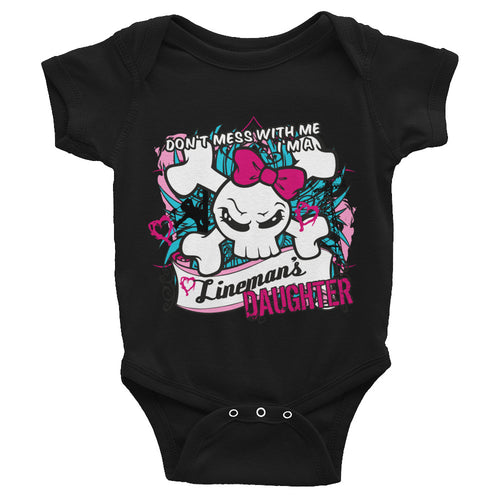 Don't Mess With Me I'm a Lineman's Daughter Infant Bodysuit - Linemen Rock - Lineman Shirts