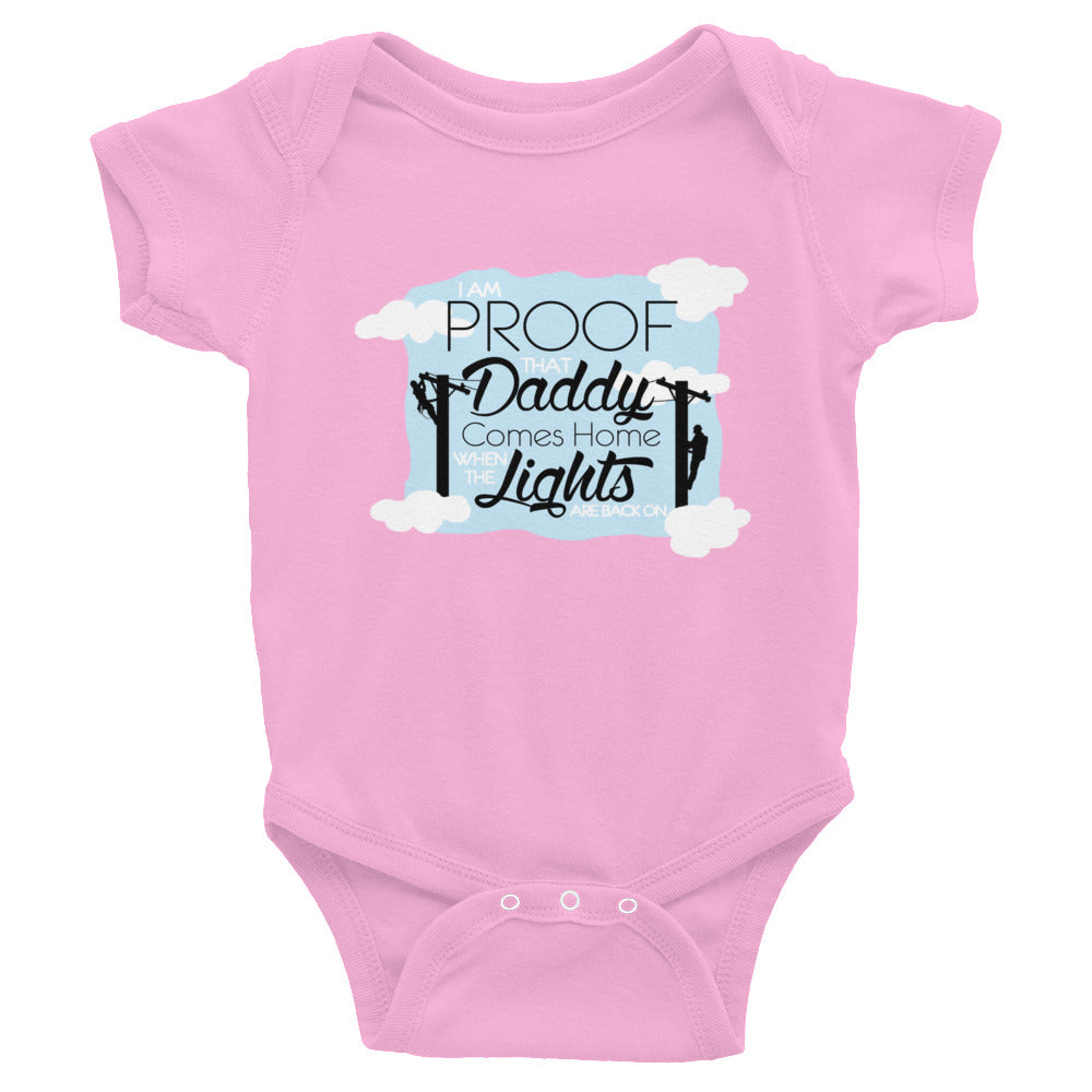 I Am Proof Daddy Comes Home Infant Bodysuit - Linemen Rock - Lineman Shirts