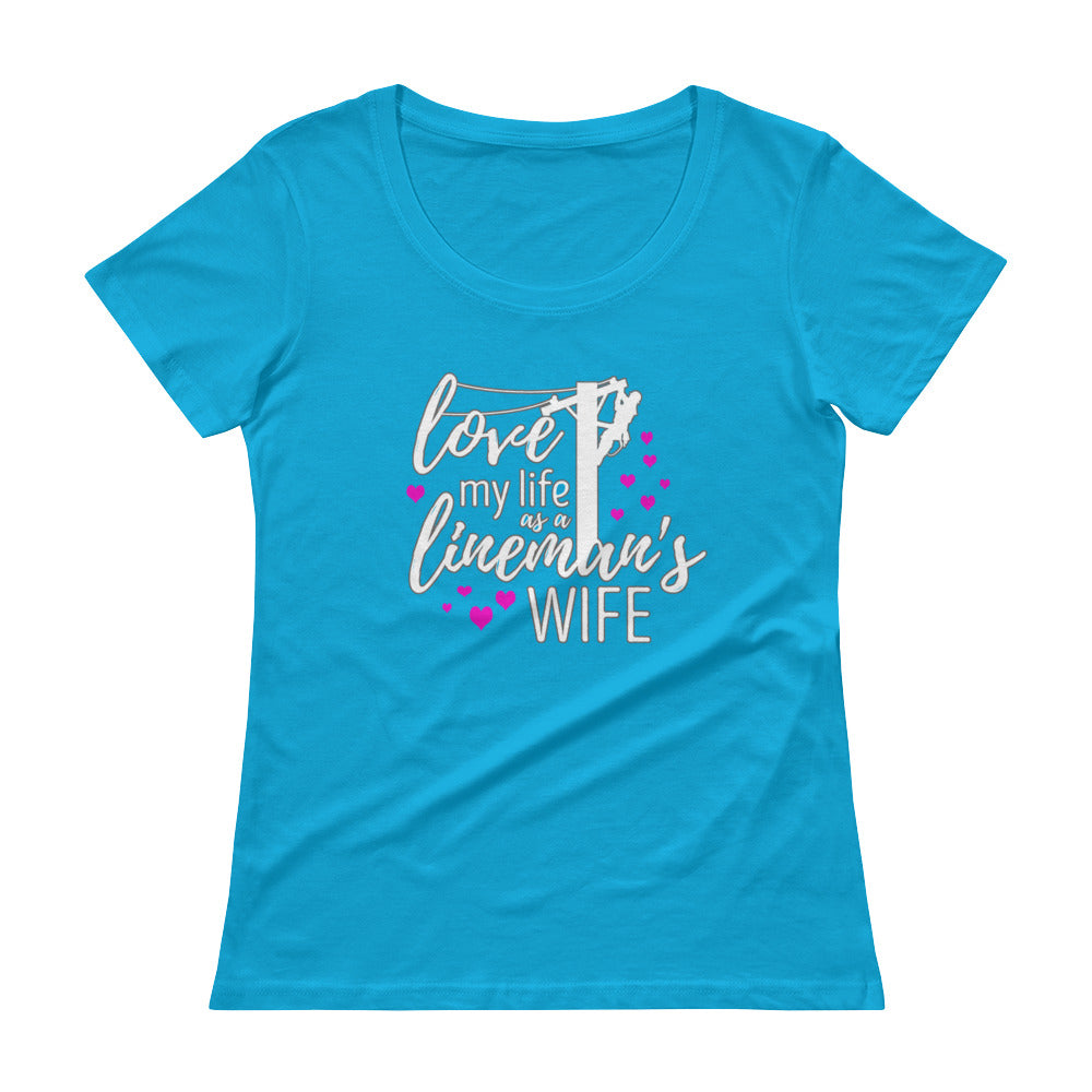 Love My Life as A Lineman's Wife Ladies' Scoopneck T-Shirt - Linemen Rock - Lineman Shirts