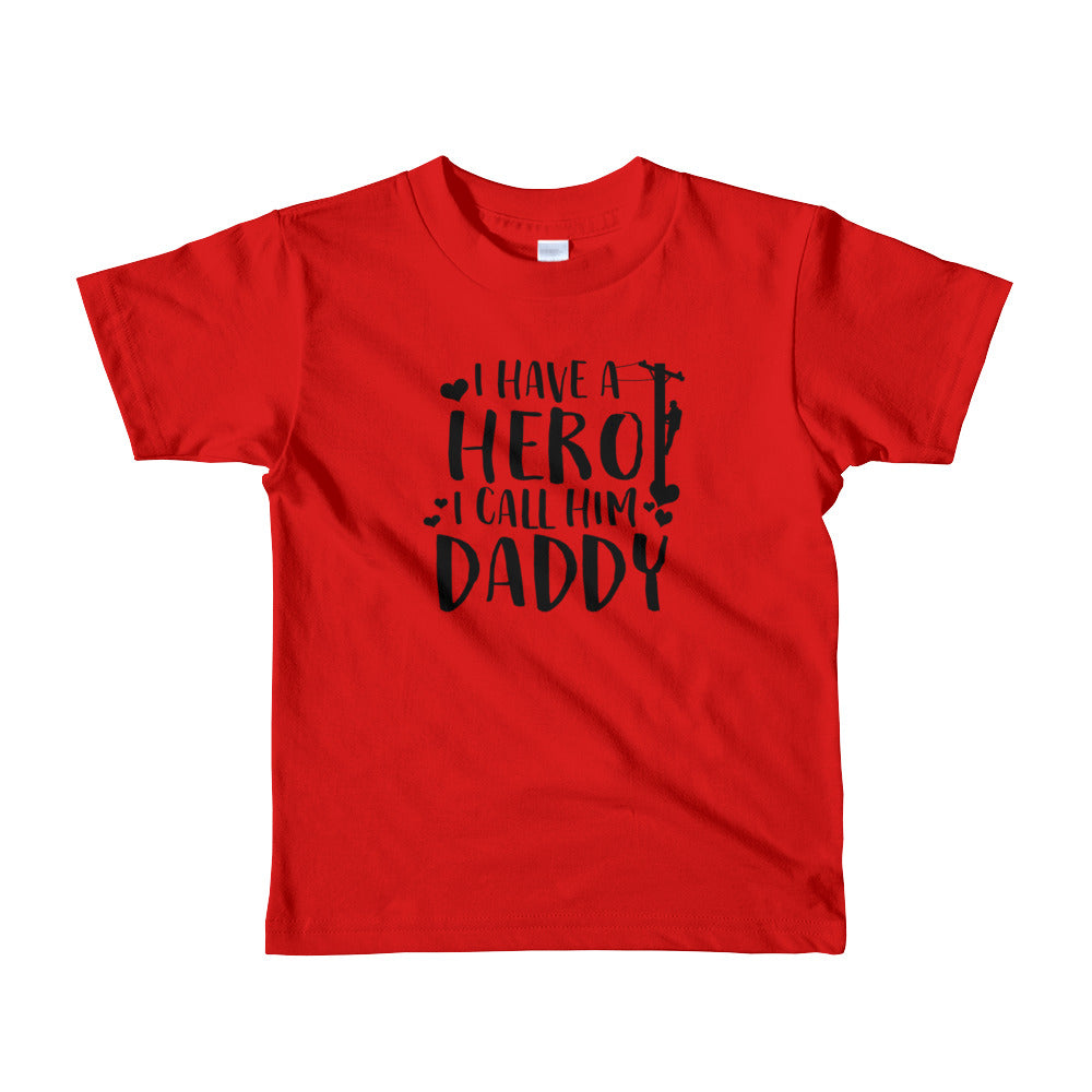 I Have a Hero, I Call Him Daddy Short sleeve kids t-shirt - Linemen Rock - Lineman Shirts