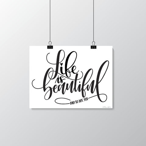 Life is Beautiful - and so are you