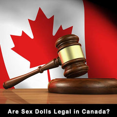Are Sex Dolls Legal in Canada?