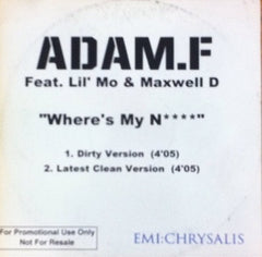 Adam F ft. Lil' Mo & Maxwell D / Where's My N****, Promo CD