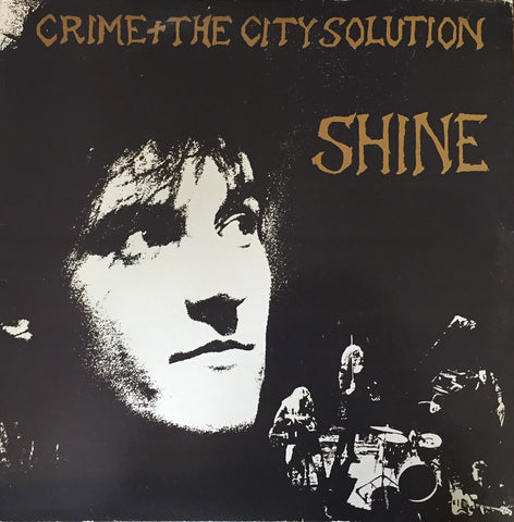 Crime + The City Solution / Shine, LP
