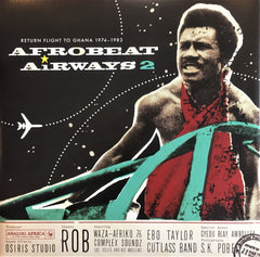 Çeşitli Sanatçılar / Afrobeat Airways 2 - Return Flight to Ghana 1974 - 1983, LP
