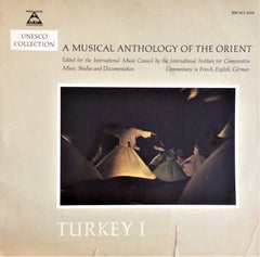 Unesco Collection / A Musical Anthology of the Orient - TURKEY 1, Uzunçalar