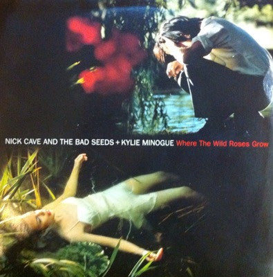 Nick Cave and the Bad Seed & Kylie Minogue, Where the Wild Roses Grow / The Ballad of Robert Moore and Betty Coltrane, 45'lik