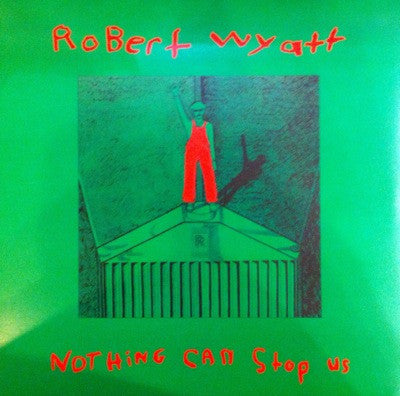 Robert Wyatt / Nothing Can Stop Us, LP