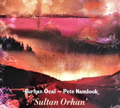 Burhan Öçal - Pete Namlook / Sultan Orhan, CD