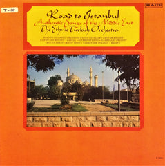 The Ethnic Turkish Orchestra (Emin Gündüz) / Road to Istanbul - Authentic Songs of the Middle East, LP