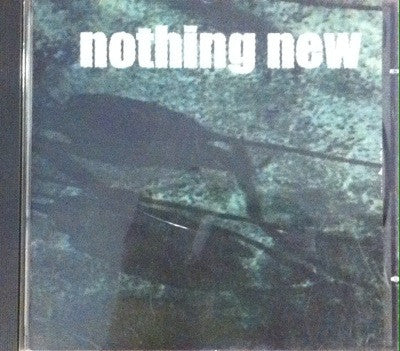 Nothing New / Nothing New, CD