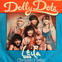 Dolly Dots, Leila (The Queen of Sheba) / Writer Please Write Me a Song, 45'lik