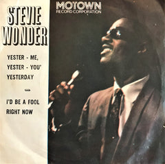 Stevie Wonder, Yester-Me, Yester-You, Yesterday / I'd Be a Fool Right Now, 45'lik