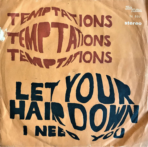 Temptations, The, Let Your Hair Down / I Need You, 45'lik