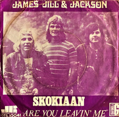 James Jill & Jackson, Skokiaan / Are You Leavin' Me, 45'lik