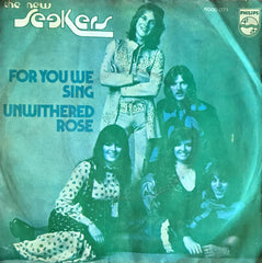 New Seekers, The, For You We Sing / Unwithered Love, 45'lik