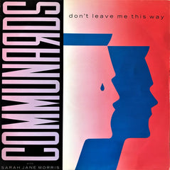 Communards with Sarah Jane Morris / Don't Leave Me This Way, 12'' Single