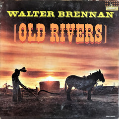 Walter Brennan ‎/ Old Rivers, LP