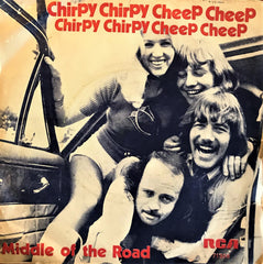 Middle of The Road, Chirpy Chirpy Cheep Cheep / Rainin' 'N Painin', 45'lik