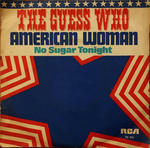 Guess Who, The, American Woman / No Sugar Tonight, 45'lik