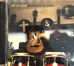 Cry Of Love / Diamonds & Debris, CD