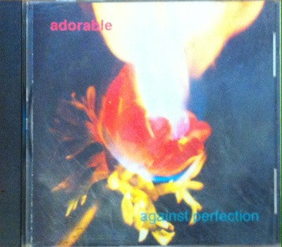 Adorable / Against Perfection, CD