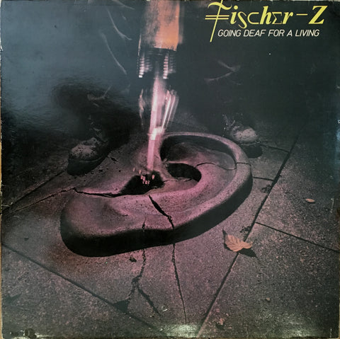 Fischer - Z / Going Deaf For A Living, LP