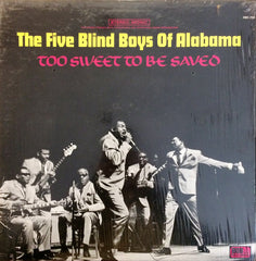 Five Blind Boys Of Alabama, The / Too Sweet To Be Saved, LP