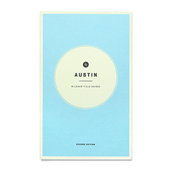 Wildsam Field Guide to Austin, second edition
