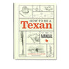 How to Be a Texan, The Manual