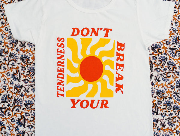 Don't Break Your Tenderness Tee