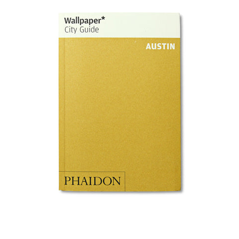 Wallpaper City Guide: Austin