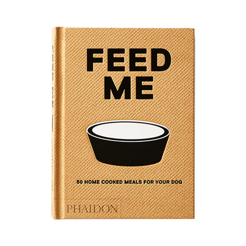 Feed Me Dog Cookbook