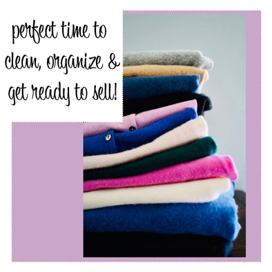 TIME to clean, organize, & get ready to sell!