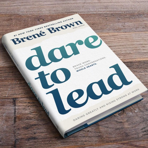 Dare to Lead: Brave Work. Tough Conversations. Whole Hearts. - Hardcover by Brené Brown