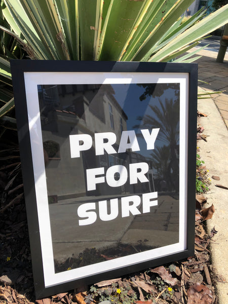 "Pray for Surf (19"" x 25"")"