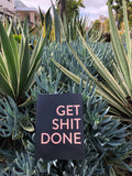 GET SHIT DONE: 106 page everyday notebook JOURNAL