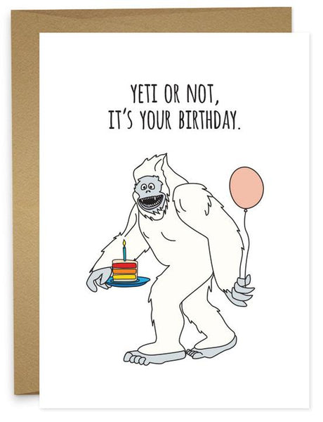 YETI OR NOT, IT'S YOUR BIRTHDAY