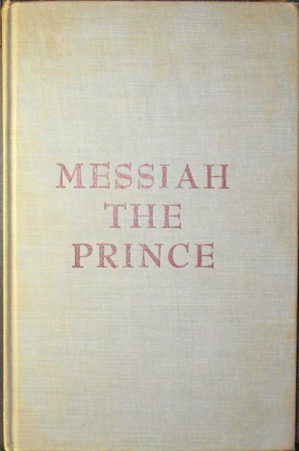 Ritchie, J. M. Messiah the Prince: A Study in Biblical Prophecy