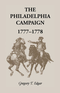 Edgar, Gregory T. The Philadelphia Campaign, 1777-1778